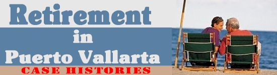 Retirement in Puerto Vallarta Case Histories